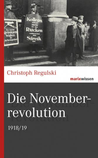 Die Novemberrevolution. 1918/19.