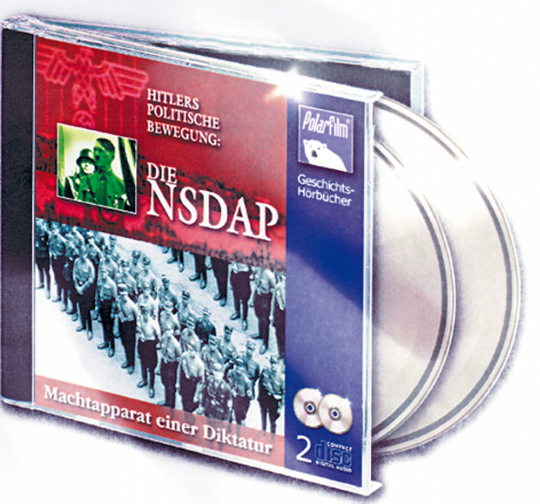 Die NSDAP - Hitlers politische Bewegung. 2 CDs.