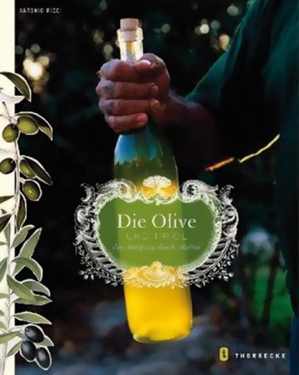 Die Olive und ihr Öl.