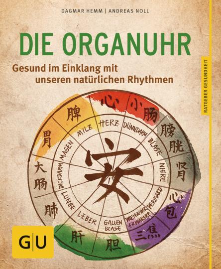 Die Organuhr. Gesund im Einklang mit unseren Rhythmen.