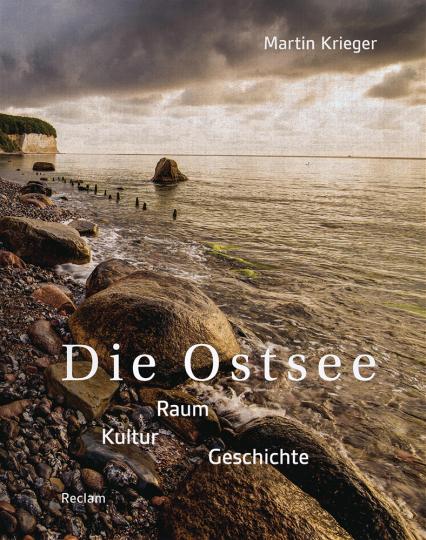 Die Ostsee. Raum - Kultur - Geschichte.