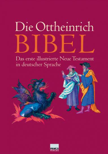Die Ottheinrich-Bibel. Das erste illustrierte Neue Testament in deutscher Sprache.