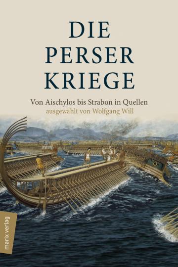 Die Perserkriege. Von Aischylos bis Strabon in Quellen.