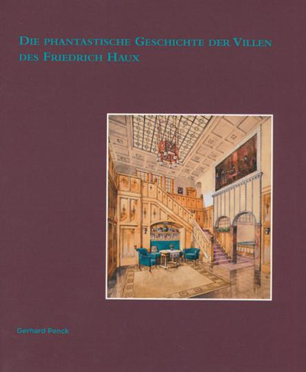 Die phantastische Geschichte der Villen des Friedrich Haux.