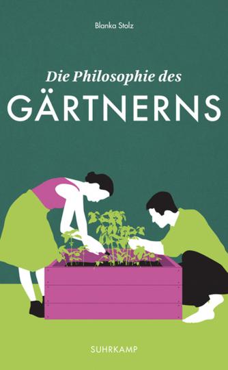 Die Philosophie des Gärtnerns.