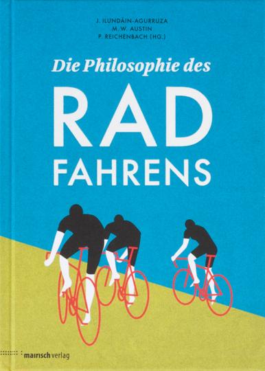 Die Philosophie des Radfahrens.