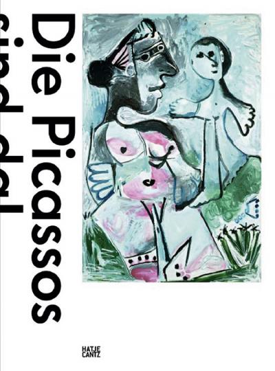 Die Picassos sind da! Eine Retrospektive aus Basler Sammlungen.