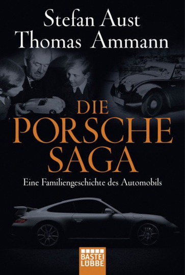 Die Porsche-Saga. Eine Familiengeschichte des Automobils.