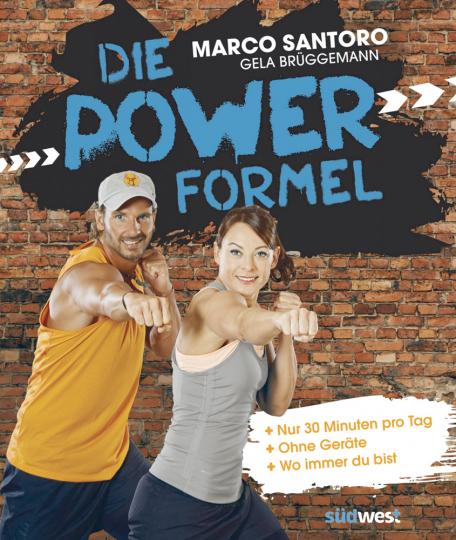 Die Power-Formel - In 30 Minuten zur Traumfigur!