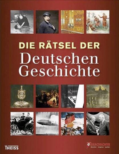 Die Rätsel der Deutschen Geschichte.
