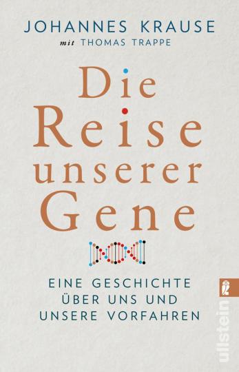 Die Reise unserer Gene. Eine Geschichte über uns und unsere Vorfahren.