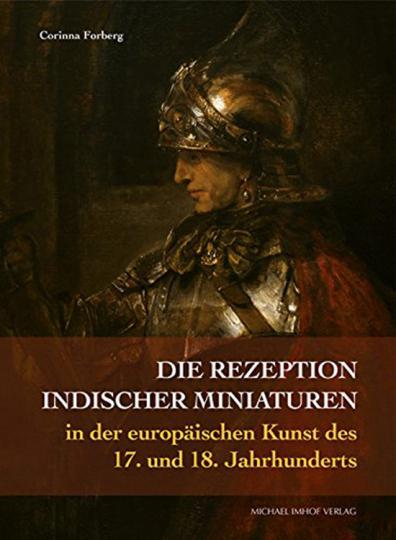 Die Rezeption indischer Miniaturen in der europäischen Kunst des 17. und 18. Jahrhunderts.