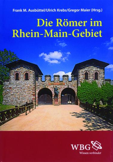 Die Römer im Rhein-Main-Gebiet.