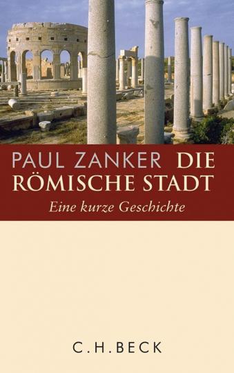 Die Römische Stadt. Eine kurze Geschichte.