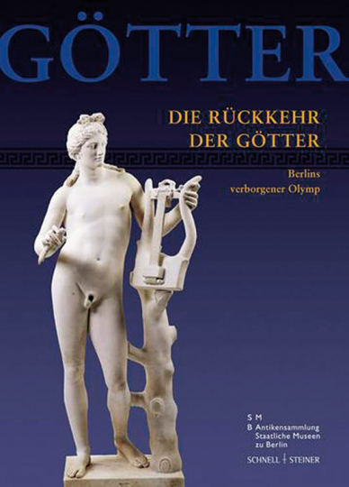 Die Rückkehr der Götter. Berlins verborgener Olymp.