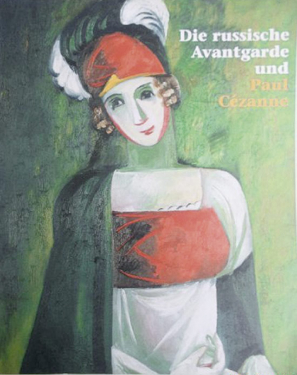 Die russische Avantgarde und Paul Cézanne.
