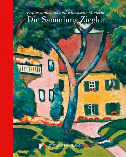 Die Sammlung Ziegler. Expressionismus und klassische Moderne.