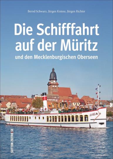 Die Schifffahrt auf der Müritz und den Mecklenburgischen Oberseen.
