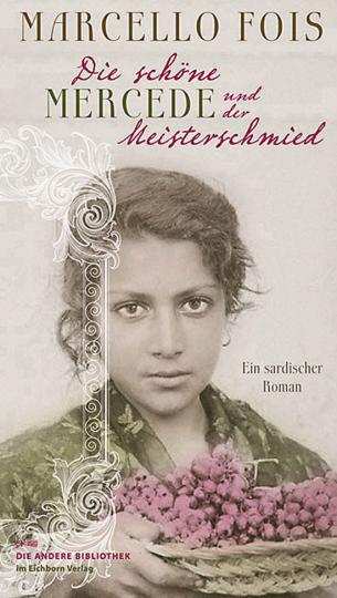 Die schöne Mercede und der Meisterschmied. Ein sardischer Roman.