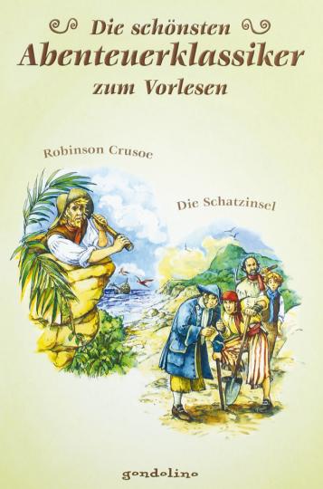 Die schönsten Abenteuerklassiker zum Vorlesen: Robinson Crusoe / Die Schatzinsel