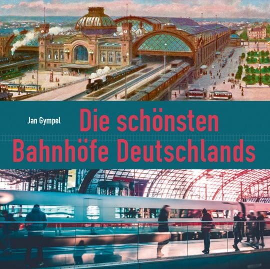 Die schönsten Bahnhöfe Deutschlands.