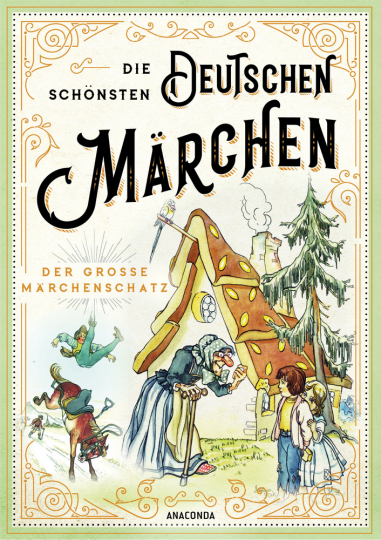 Die schönsten deutschen Märchen. Der große Märchenschatz.