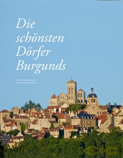 Die schönsten Dörfer Burgunds.