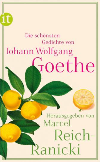Die schönsten Gedichte von Johann Wolfgang Goethe.