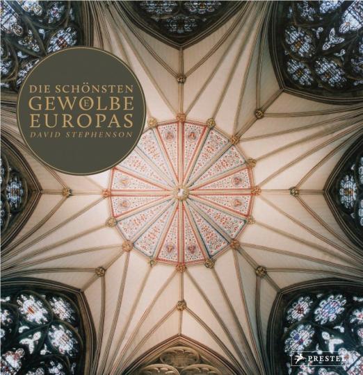 Die schönsten Gewölbe Europas.