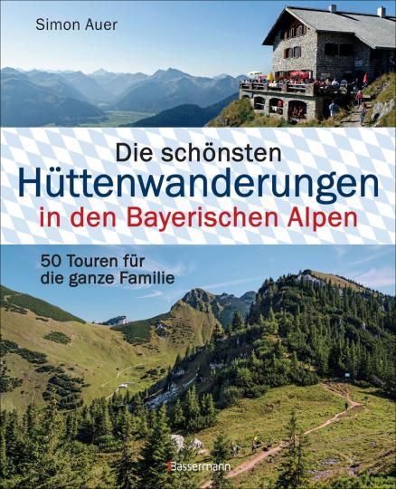 Die schönsten Hüttenwanderungen in den Bayerischen Alpen.