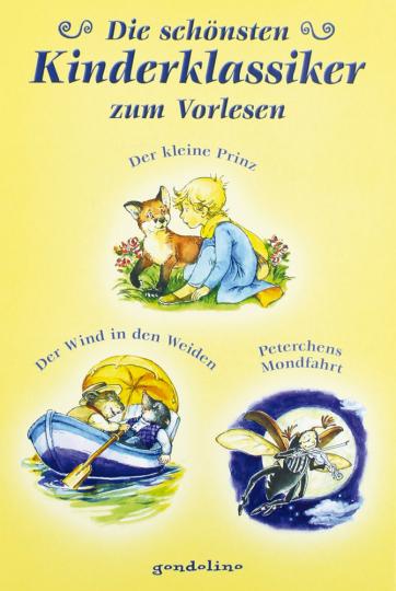 Die schönsten Kinderklassiker zum Vorlesen: Der kleine Prinz / Der Wind in den Weiden / Peterchens Mondfahrt