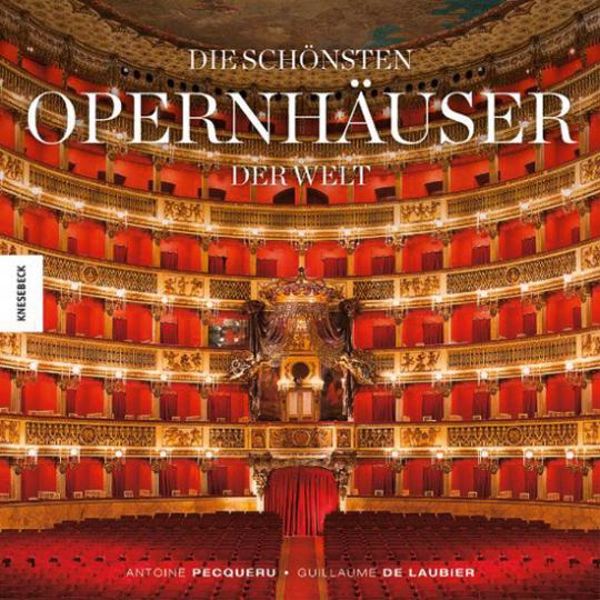 Die schönsten Opernhäuser der Welt.