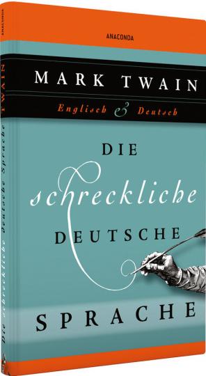 Die schreckliche deutsche Sprache. Zweisprachige Ausgabe.