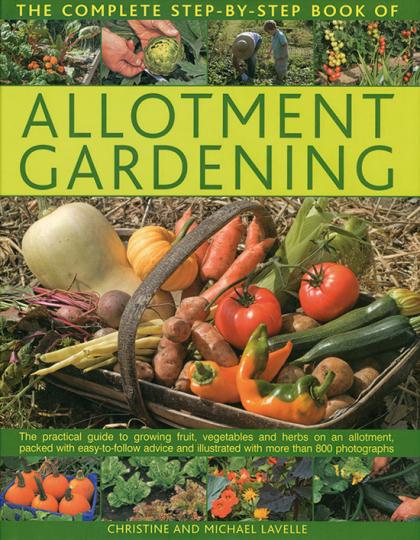 Die Schritt-für-Schritt-Anleitung für Kleingärtner. The Complete Step-By-Step Book of Allotment Gardening.