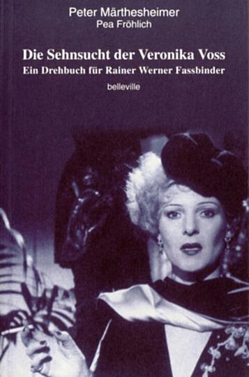 Die Sehnsucht der Veronika Voss. Ein Drehbuch für Rainer Werner Fassbinder.