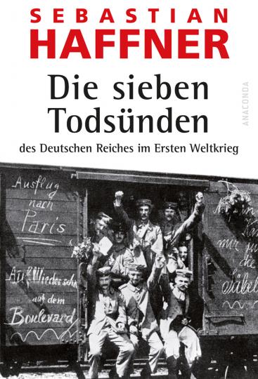 Die sieben Todsünden des Deutschen Reiches im Ersten Weltkrieg.