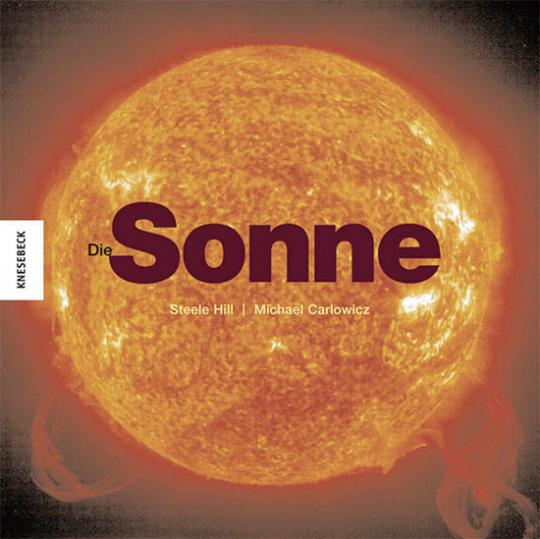 Die Sonne. Stern unseres Lebens
