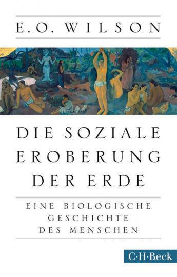 Die soziale Eroberung der Erde. Eine biologische Geschichte des Menschen.