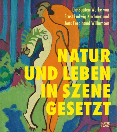 Die späten Werke von Ernst Ludwig Kirchner und Jens Ferdinand Willumsen. Natur und Leben in Szene gesetzt.