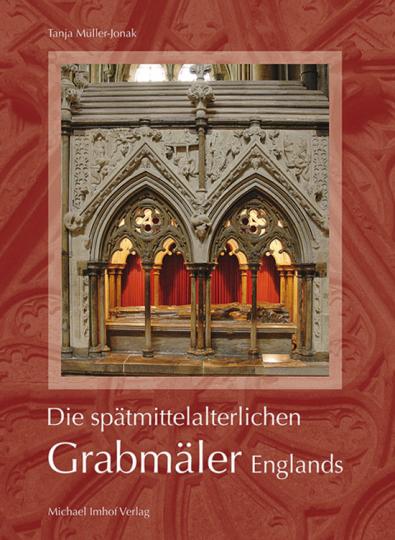 Die spätmittelalterlichen Grabmäler Englands.