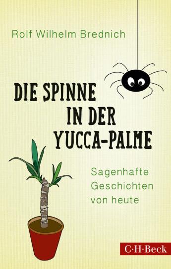 Die Spinne in der Yucca-Palme. Sagenhafte Geschichten von heute.