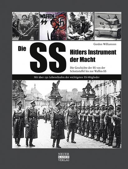 Die SS. Hitlers Instrument der Macht.