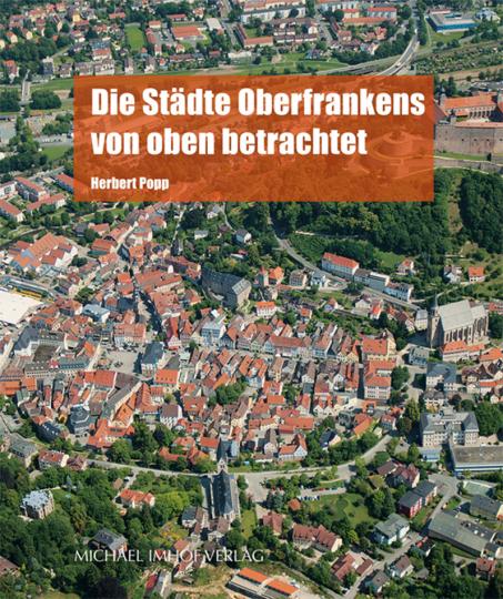 Die Städte Oberfrankens von oben betrachtet.
