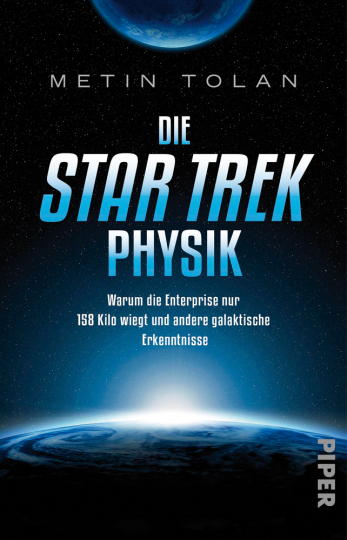 Die Star Trek Physik. Warum die Enterprise nur 158 Kilo wiegt und andere galaktische Erkenntnisse.