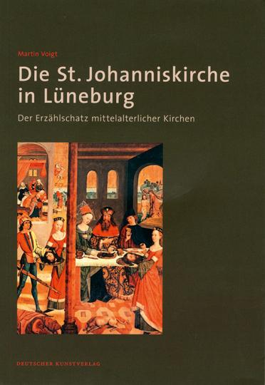 Die St. Johanniskirche in Lüneburg. Der Erzählschatz mittelalterlicher Kirchen.