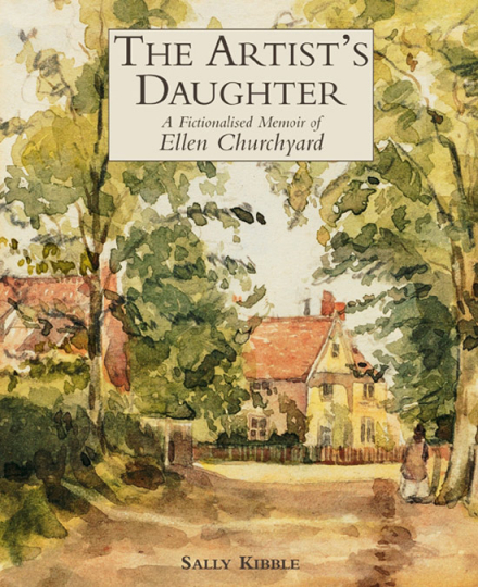 Die Tochter des Künstlers. Die erfundenen Memoiren der Ellen Churchyard.