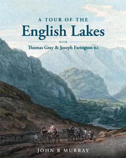 Die Tour der Englischen Seen von Thomas Gray & Joseph Farnington.
