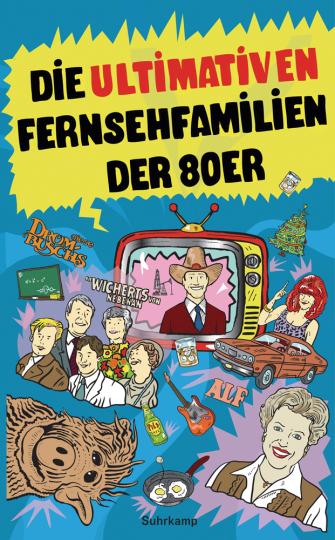 Die ultimativen Fernsehfamilien der Achtziger. Der große Vergleich.