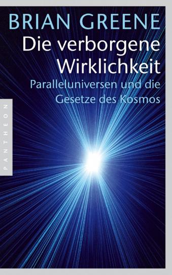 Die verborgene Wirklichkeit - Paralleluniversen und die Gesetze des Kosmos