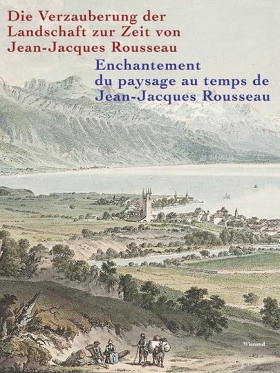 Die Verzauberung der Landschaft zur Zeit von Jean-Jacques Rousseau.